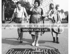 Bandits On The Run to Make Sinister Girlz Live Debut